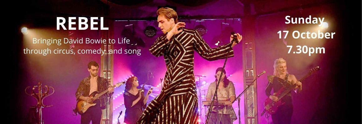REBEL Bringing David Bowie to Life through circus, comedy and song (1)